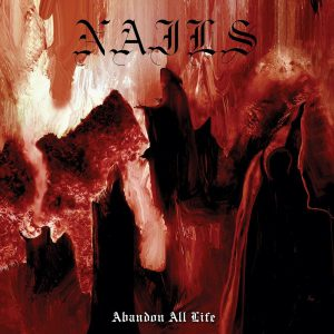 Nails Abandon All Life Cover