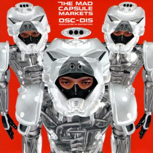 The Mad Capsule Markets Osc-Dis Cover